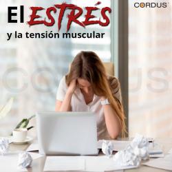 El estrés y la tensión muscular