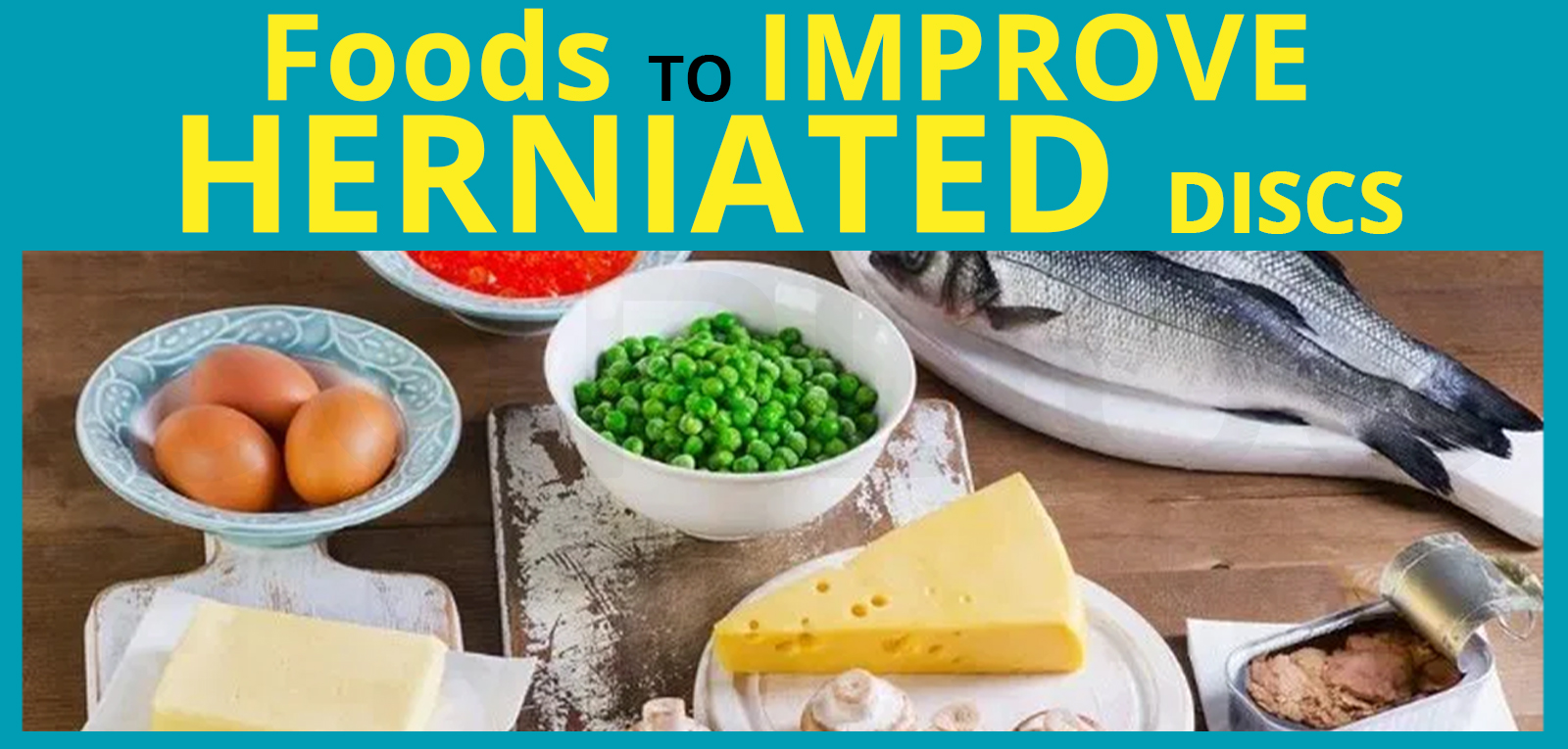 Foods to improve herniated discs