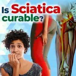 Is sciatica curable?