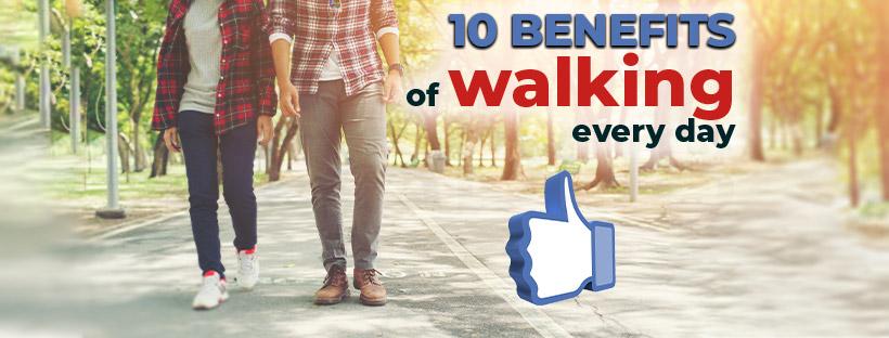 10 Benefits of walking everyday